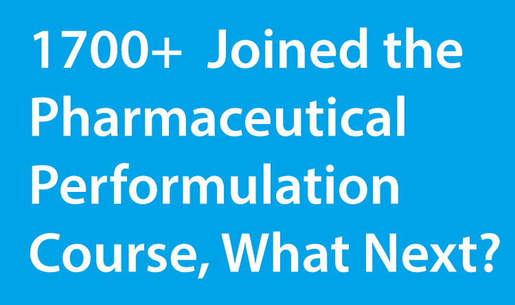 1700+ Subscribers to the Pharmaceutical Preformulation Course, Thank You!