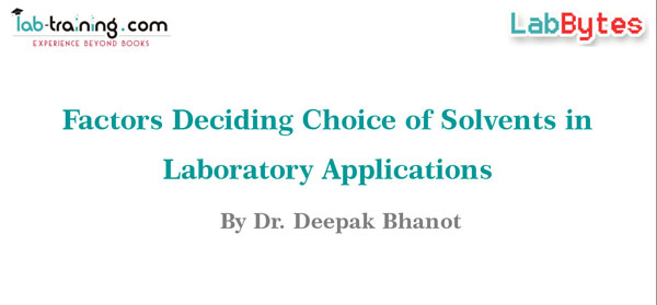 Factors deciding choice of Solvents in laboratory