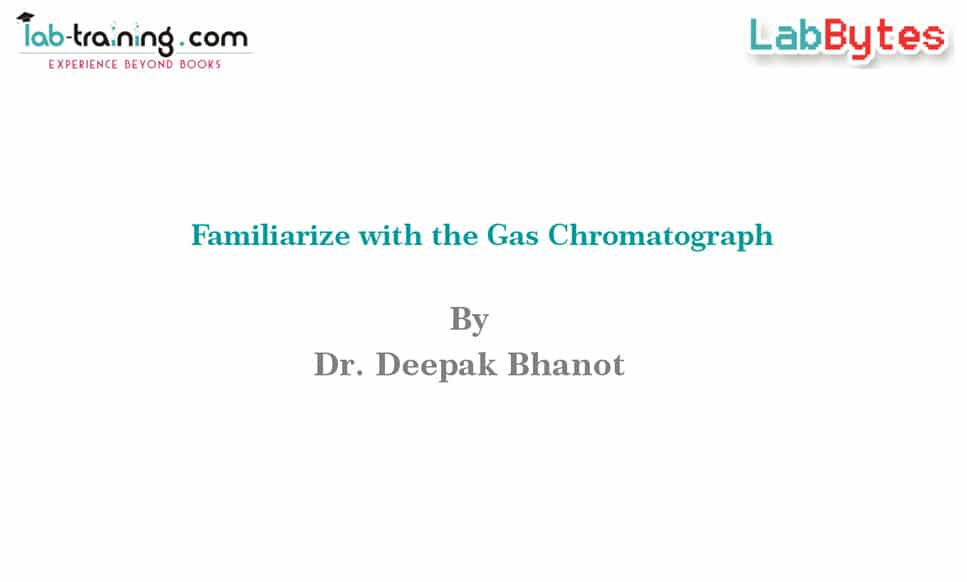 Familiarize with the Gas Chromatograph